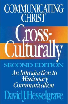 Communicating Christ Cross-Culturally, by David Hesselgrave